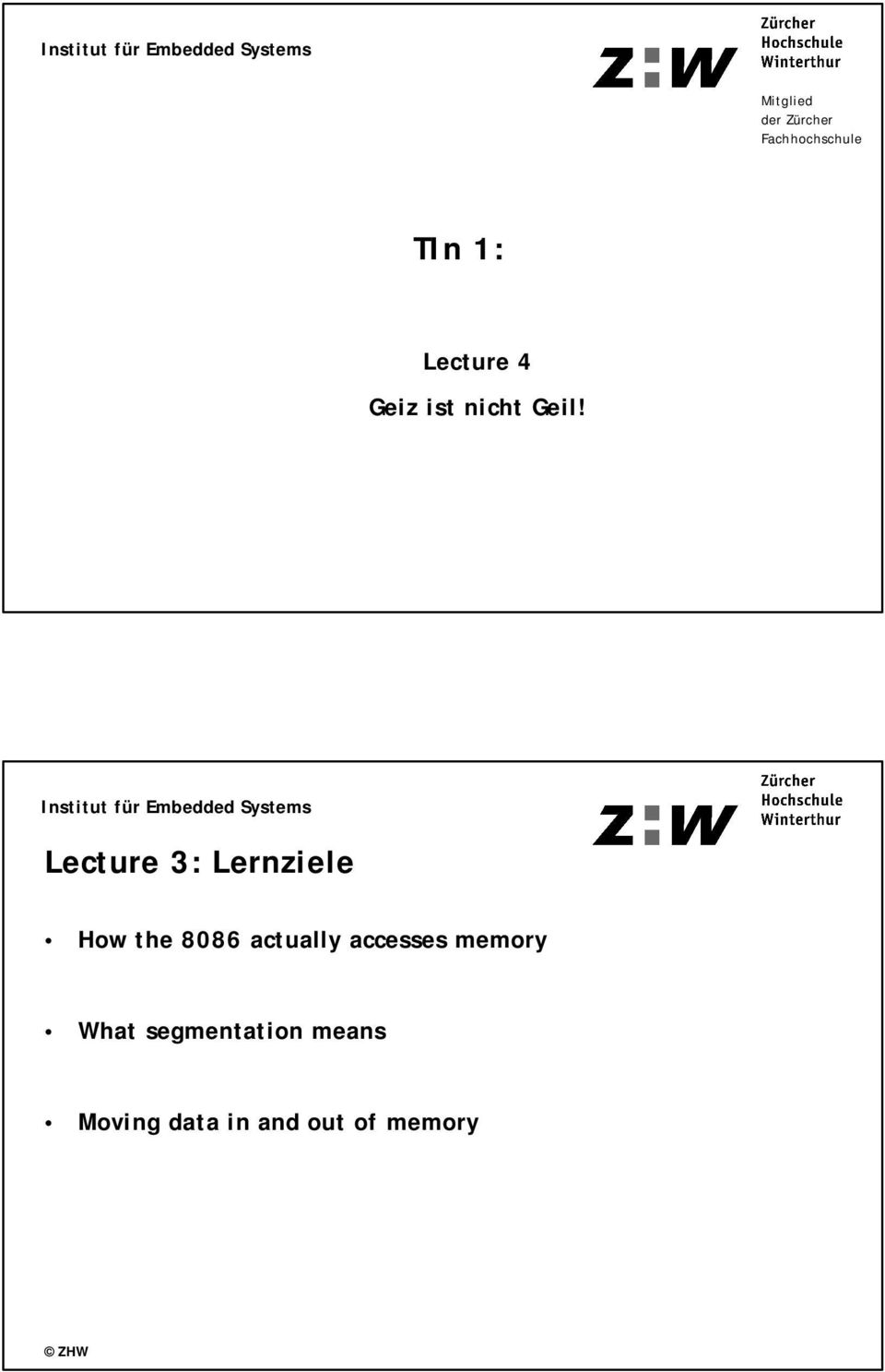 Lecture 3: Lernziele How the 8086 actually