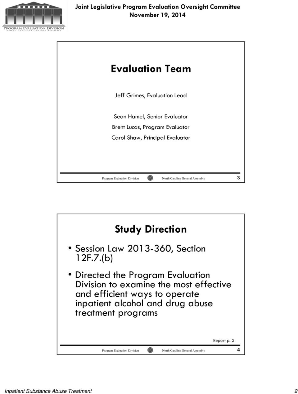 (b) Directed the Program Evaluation Division to examine the most effective and efficient ways to