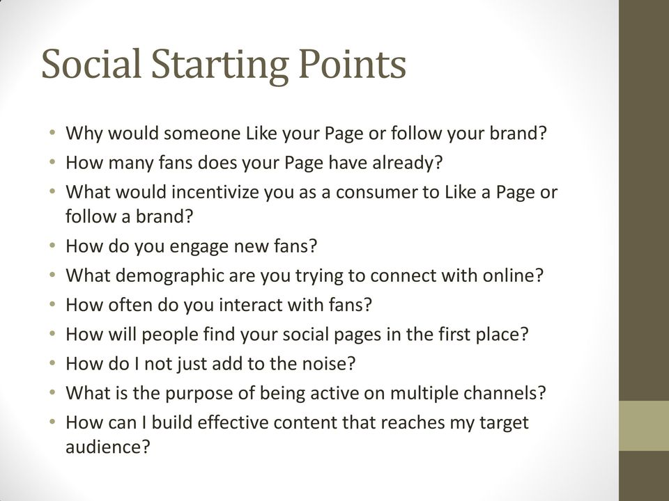What demographic are you trying to connect with online? How often do you interact with fans?
