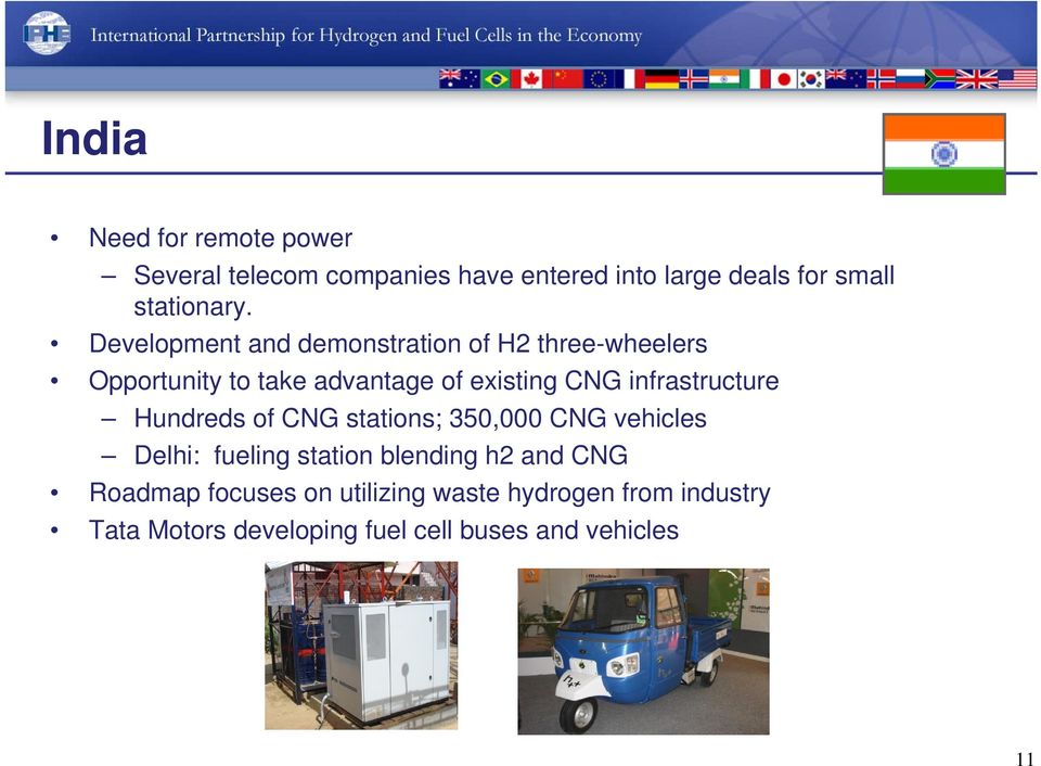 infrastructure Hundreds of CNG stations; 350,000 CNG vehicles Delhi: fueling station blending h2 and CNG