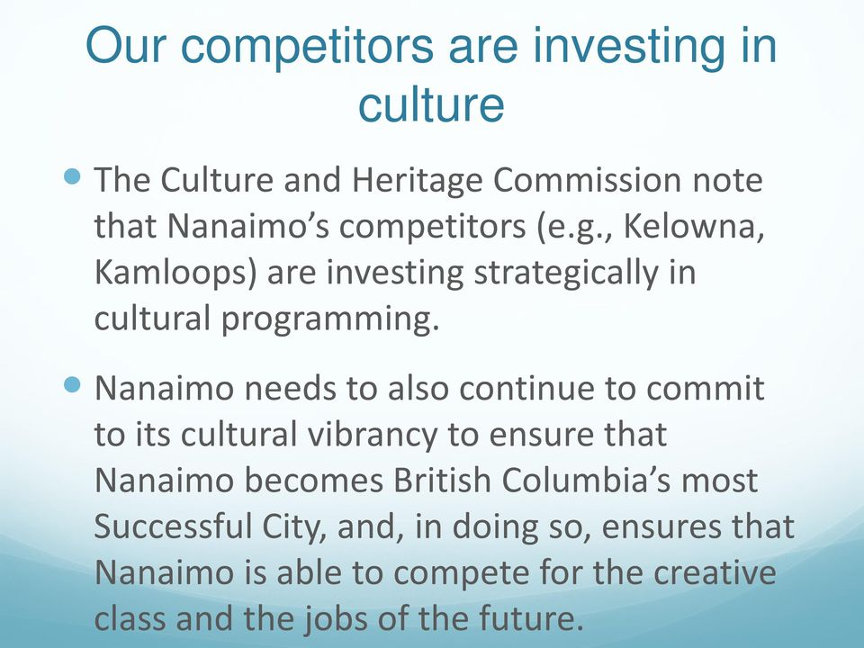 Nanaimo needs to also continue to commit to its cultural vibrancy to ensure that Nanaimo becomes British