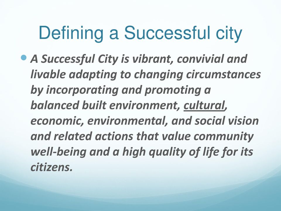 built environment, cultural, economic, environmental, and social vision and