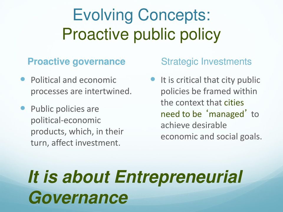 Strategic Investments It is critical that city public policies be framed within the context that cities