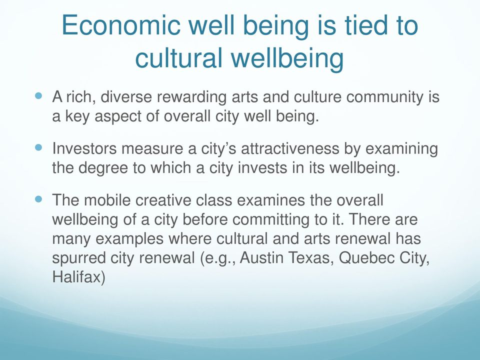 Investors measure a city s attractiveness by examining the degree to which a city invests in its wellbeing.
