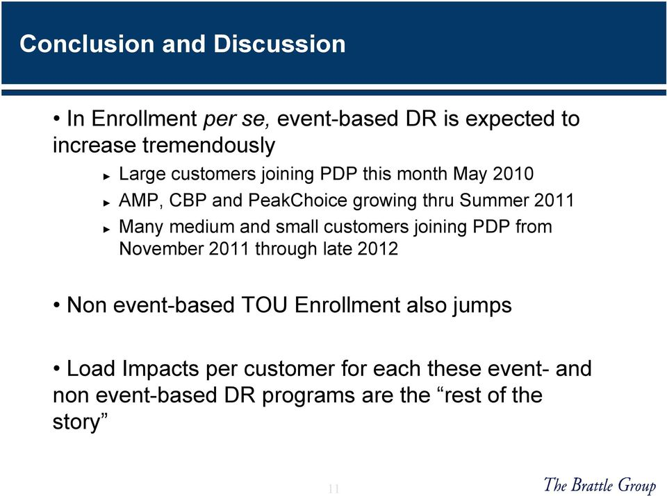small customers joining PDP from November 2011 through late 2012 Non event-based TOU Enrollment also jumps