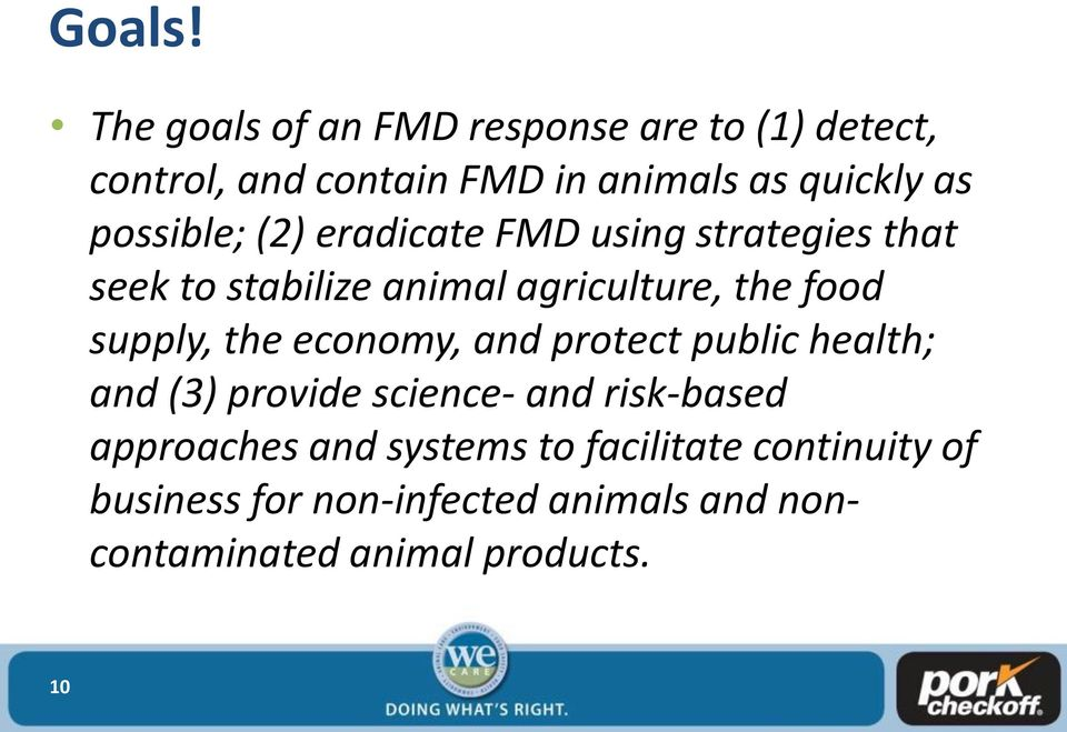 possible; (2) eradicate FMD using strategies that seek to stabilize animal agriculture, the food