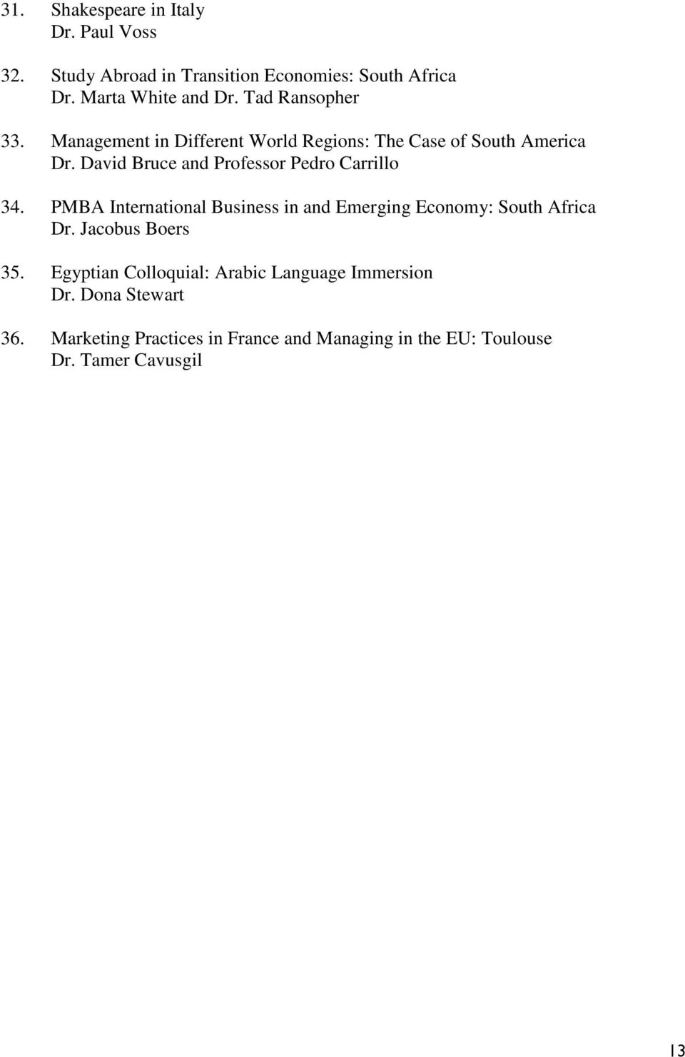 David Bruce and Professor Pedro Carrillo 34. PMBA International Business in and Emerging Economy: South Africa Dr.