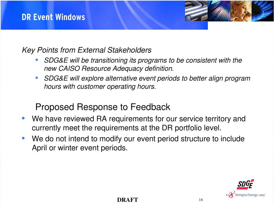 SDG&E will explore alternative event periods to better align program hours with customer operating hours.