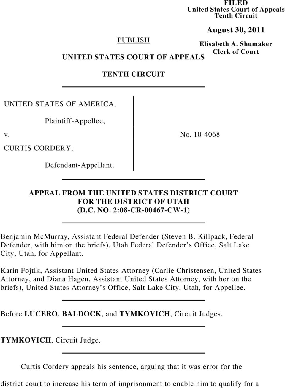 APPEAL FROM THE UNITED STATES DISTRICT COURT FOR THE DISTRICT OF UTAH (D.C. NO. 2:08-CR-00467-CW-1) Benjamin McMurray, Assistant Federal Defender (Steven B.