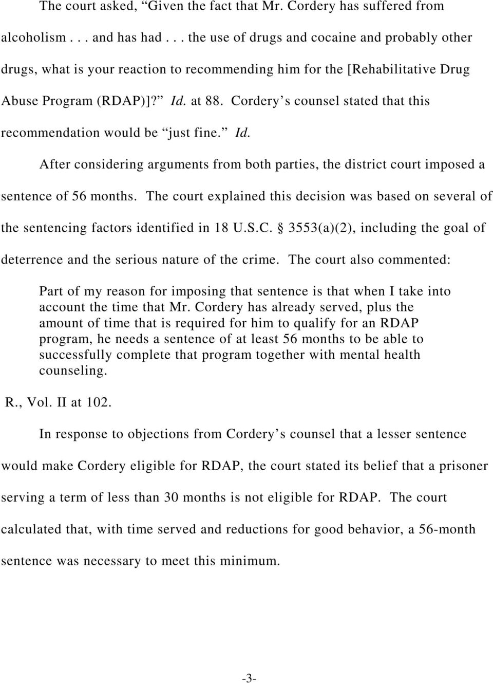 Cordery s counsel stated that this recommendation would be just fine. Id. After considering arguments from both parties, the district court imposed a sentence of 56 months.