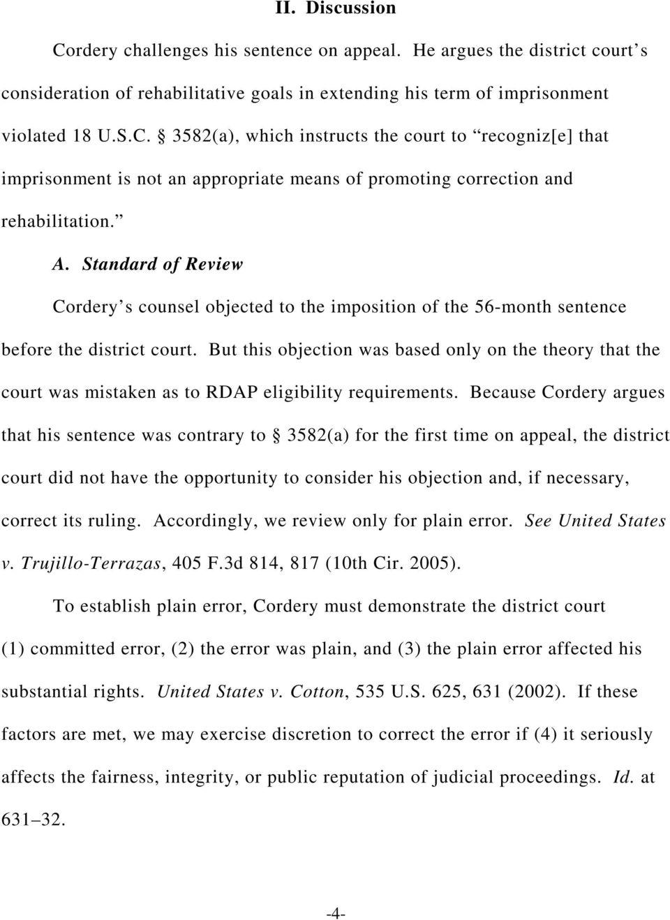 But this objection was based only on the theory that the court was mistaken as to RDAP eligibility requirements.