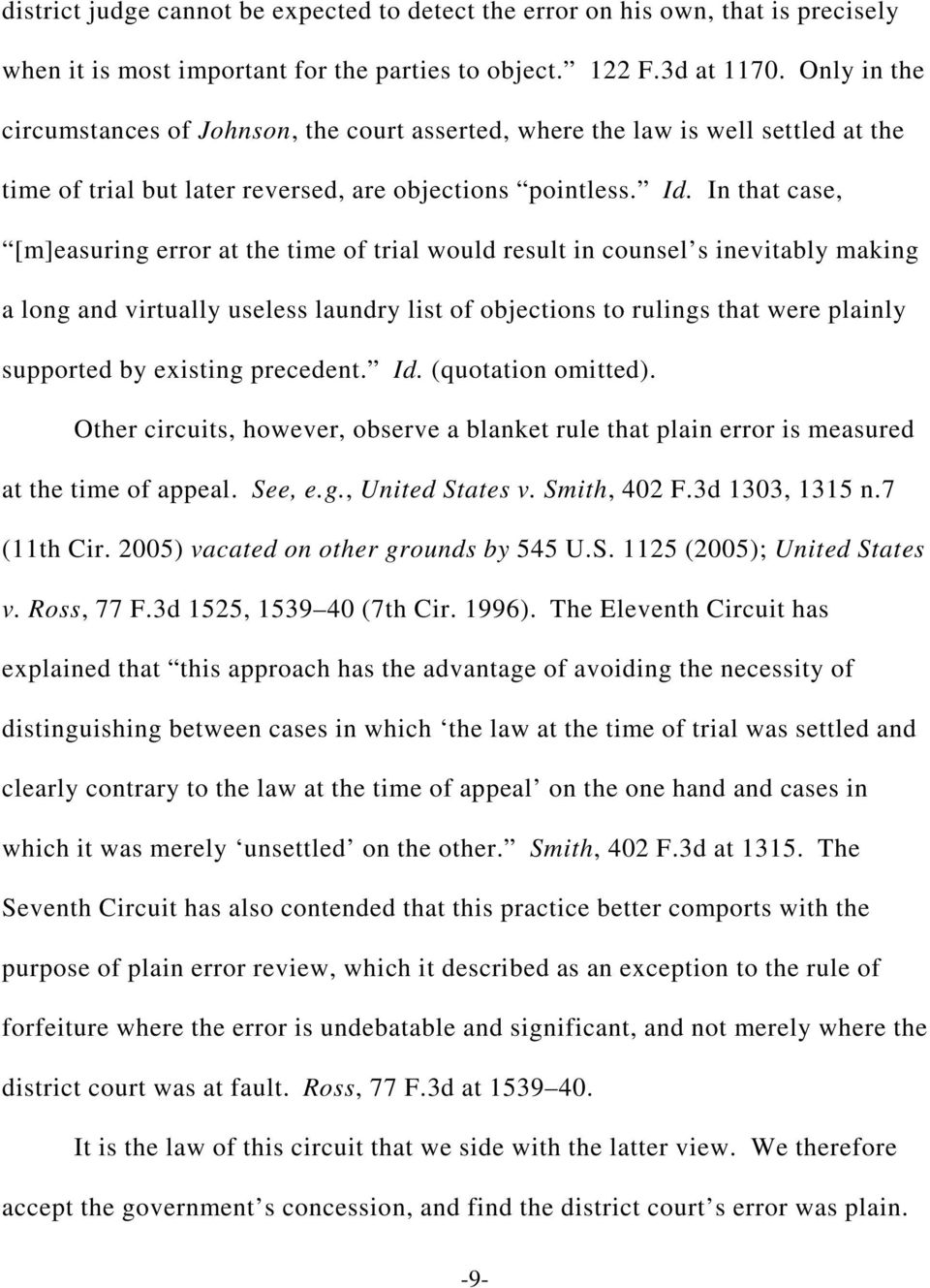 In that case, [m]easuring error at the time of trial would result in counsel s inevitably making a long and virtually useless laundry list of objections to rulings that were plainly supported by