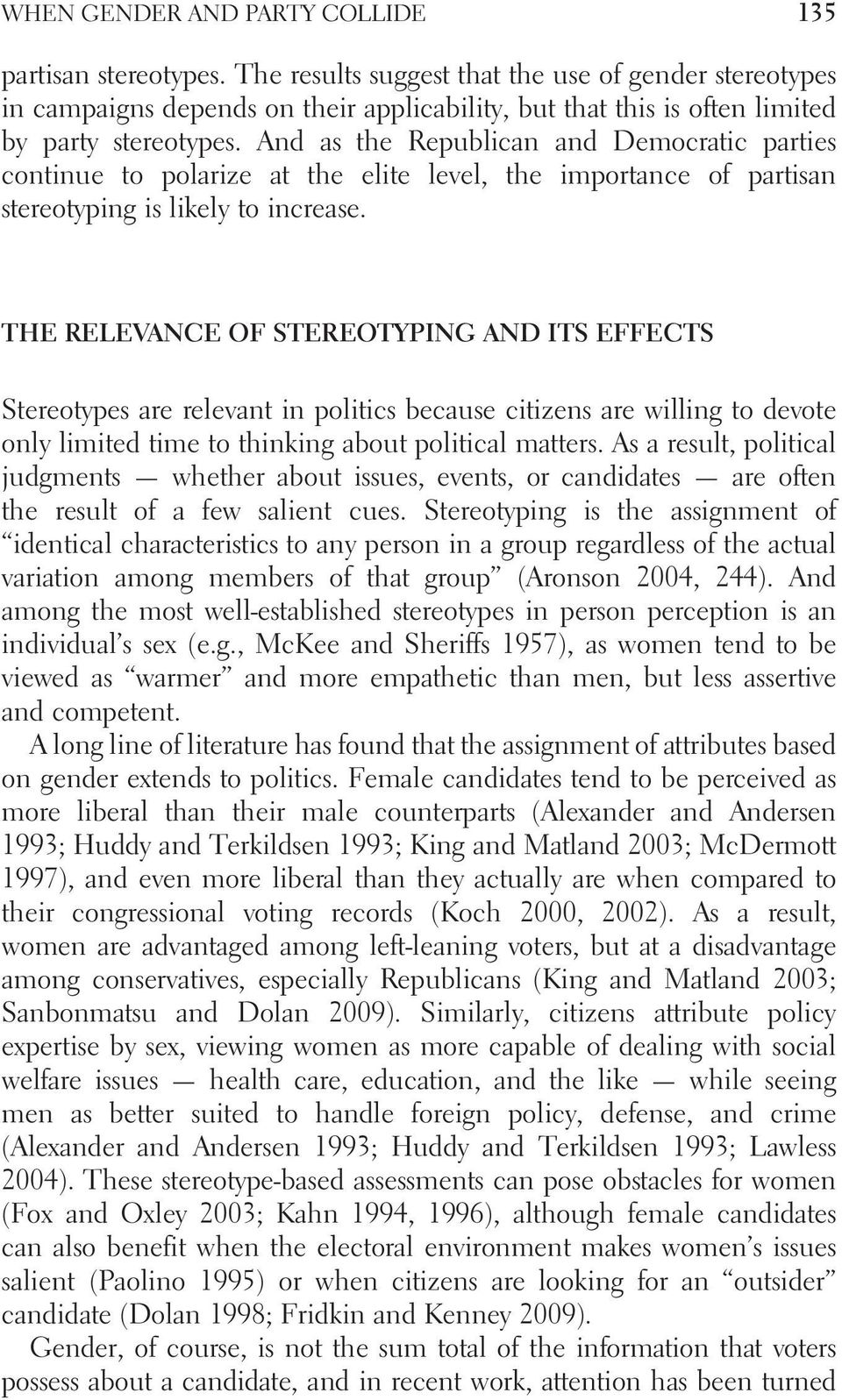 And as the Republican and Democratic parties continue to polarize at the elite level, the importance of partisan stereotyping is likely to increase.