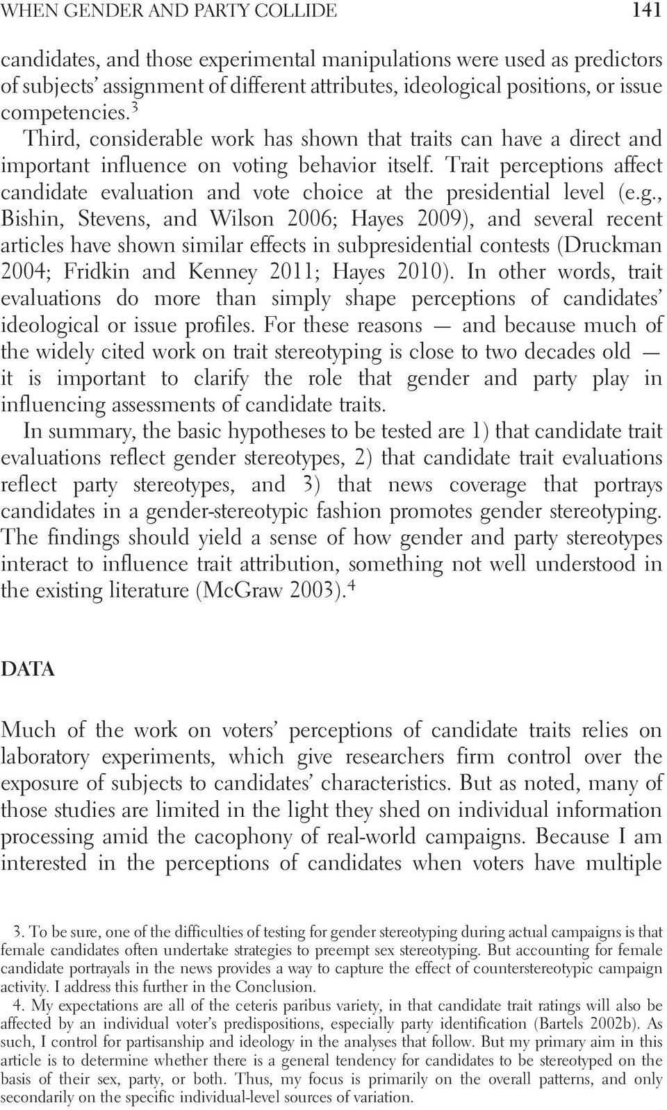 Trait perceptions affect candidate evaluation and vote choice at the presidential level (e.g.