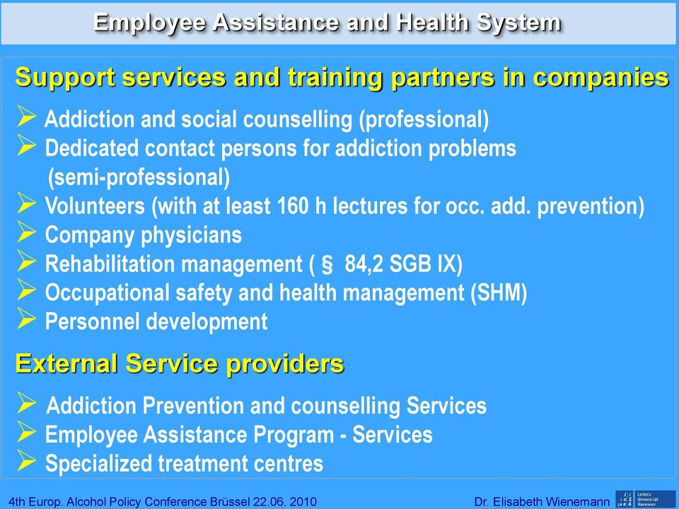 add. prevention) Company physicians Rehabilitation management ( 84,2 SGB IX) Occupational safety and health management (SHM) Personnel