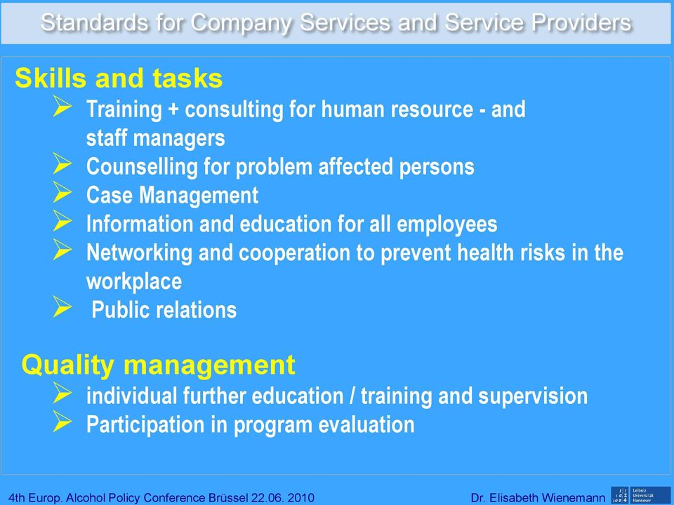 education for all employees Networking and cooperation to prevent health risks in the workplace Public