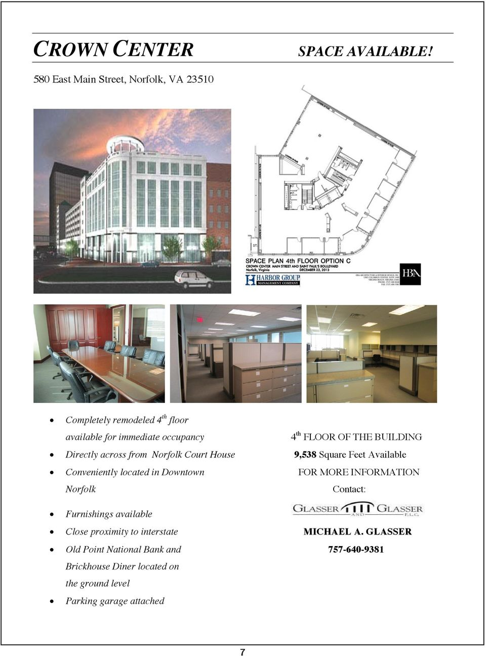THE BUILDING Directly across from Norfolk Court House 9,538 Square Feet Available Conveniently located in Downtown FOR