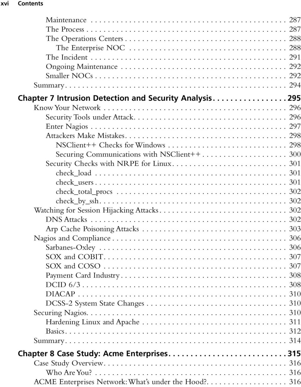 ................................................... 294 Chapter 7 Intrusion Detection and Security Analysis................. 295 Know Your Network............................................ 296 Security Tools under Attack.