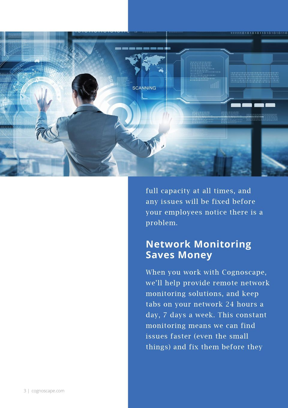 Network Monitoring Saves Money When you work with Cognoscape, we ll help provide remote network