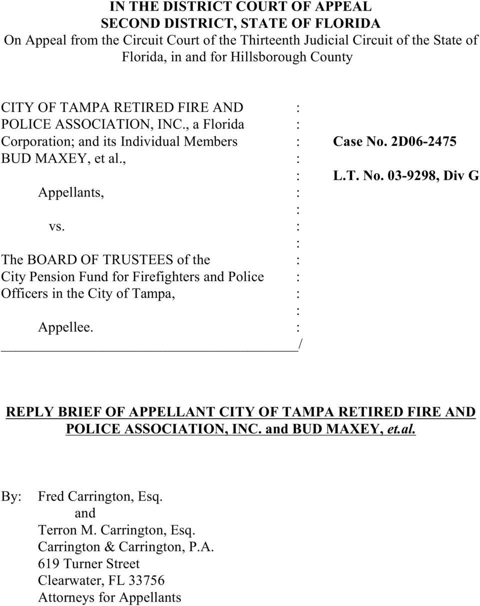 : : The BOARD OF TRUSTEES of the : City Pension Fund for Firefighters and Police : Officers in the City of Tampa, : : Appellee.
