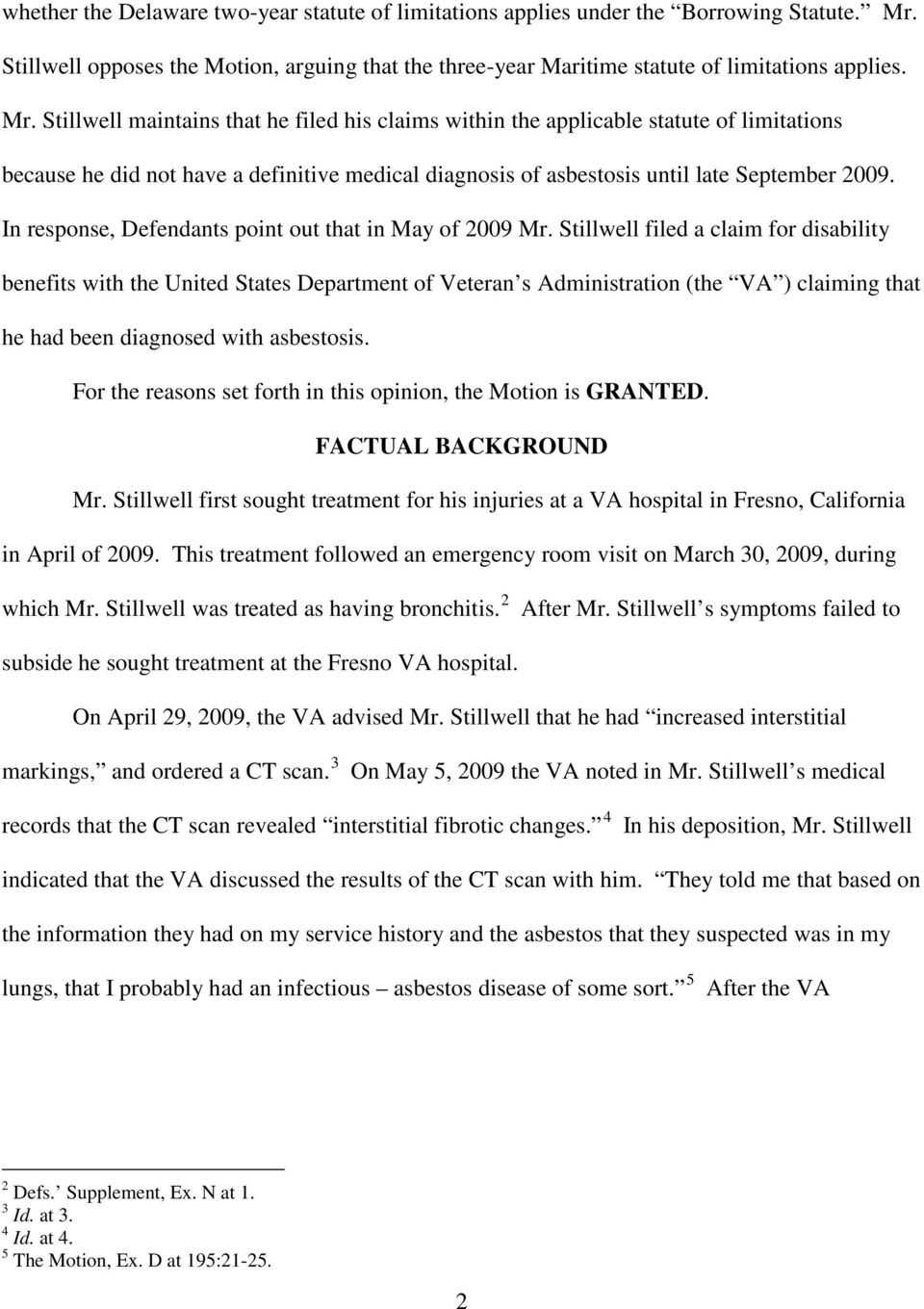 Stillwell maintains that he filed his claims within the applicable statute of limitations because he did not have a definitive medical diagnosis of asbestosis until late September 2009.