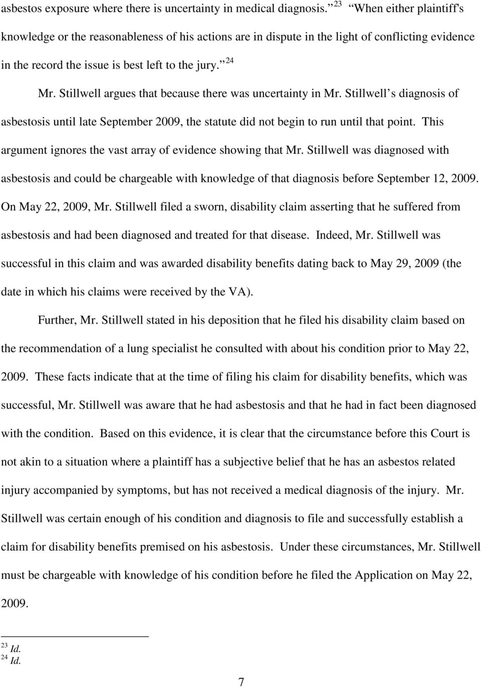 Stillwell argues that because there was uncertainty in Mr. Stillwell s diagnosis of asbestosis until late September 2009, the statute did not begin to run until that point.