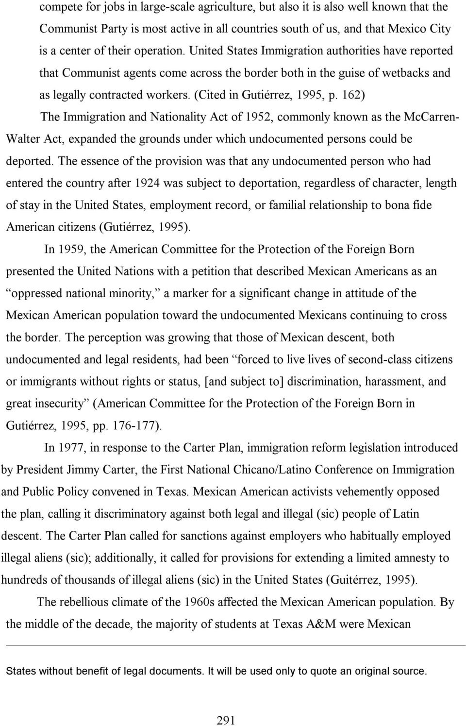162) The Immigration and Nationality Act of 1952, commonly known as the McCarren- Walter Act, expanded the grounds under which undocumented persons could be deported.