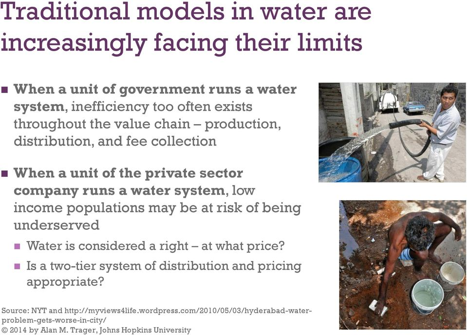 system, low income populations may be at risk of being underserved Water is considered a right at what price?