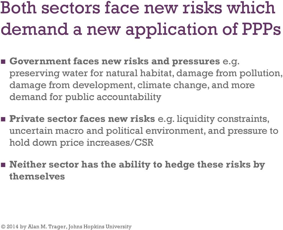 for public accountability Private sector faces new risks e.g.