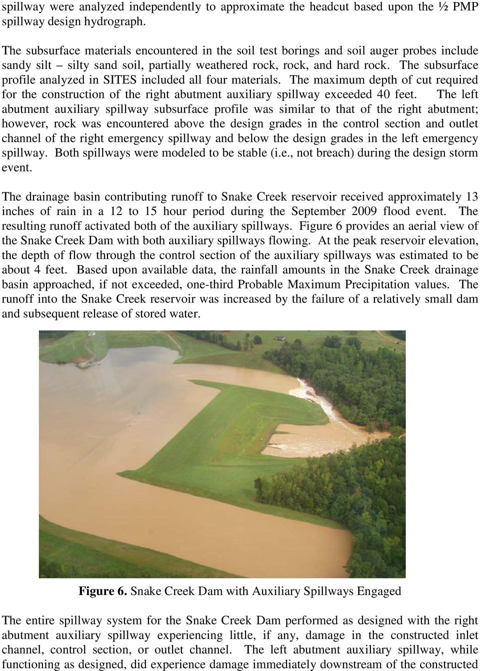 The subsurface profile analyzed in SITES included all four materials. The maximum depth of cut required for the construction of the right abutment auxiliary spillway exceeded 40 feet.