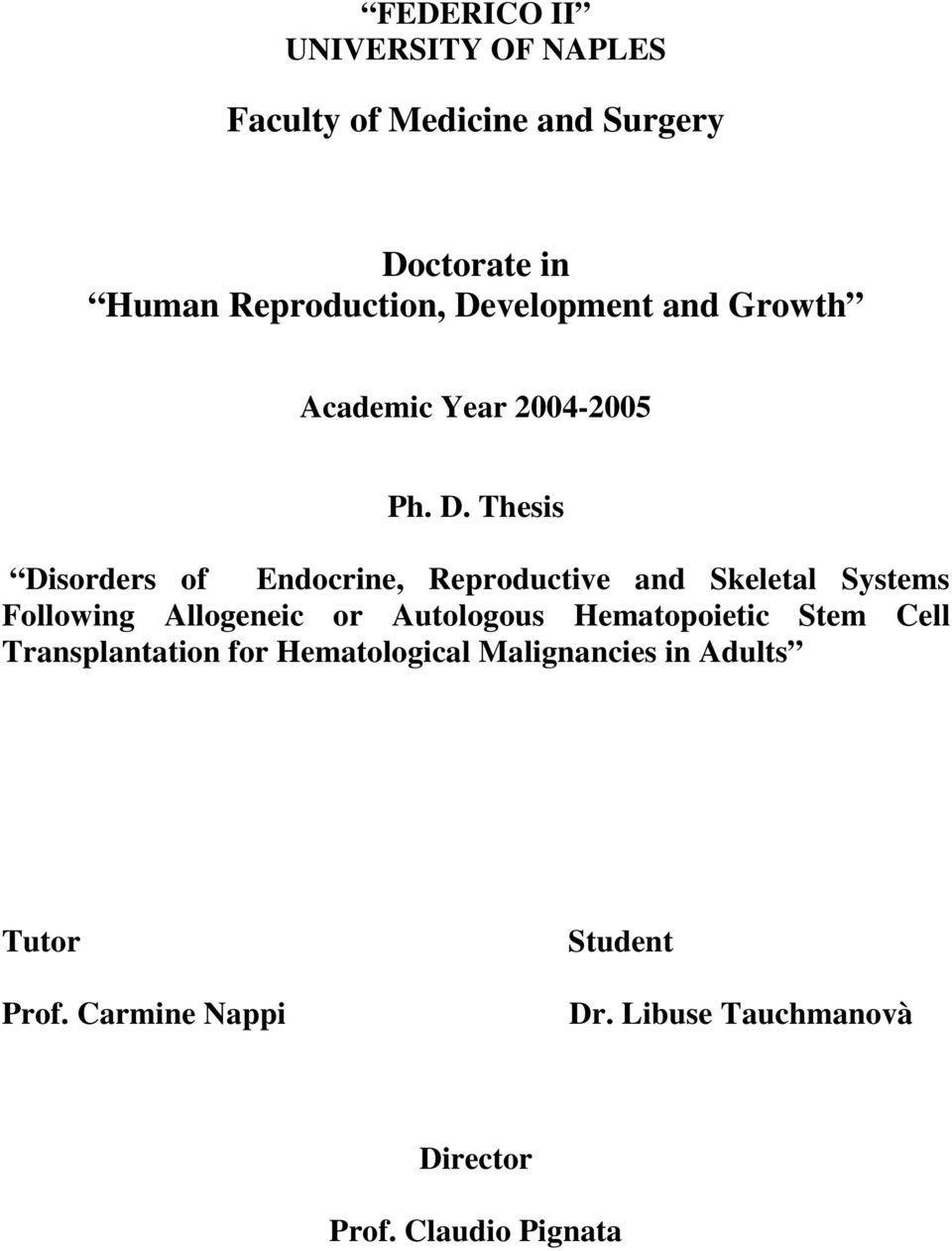 Thesis Disorders of Endocrine, Reproductive and Skeletal Systems Following Allogeneic or Autologous