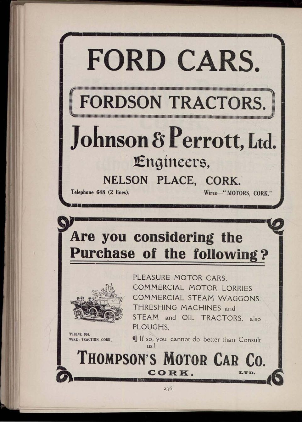 "^Engineers, NELSON PLACE, CORK. Wires "" MOTORS, CORK.' y Are you considering the Purchase of the following? 'PHONE 936. WIRE; TRACTION, CORK. PLEASURE MOTOR CARS."