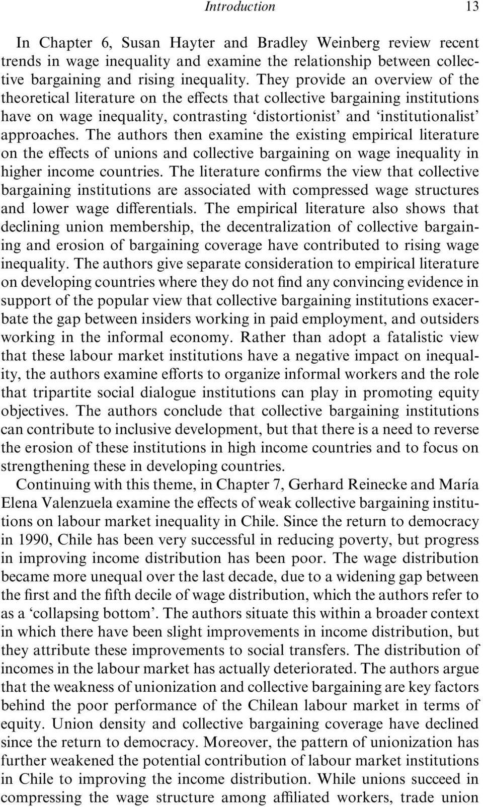 The authors then examine the existing empirical literature on the effects of unions and collective bargaining on wage inequality in higher income countries.