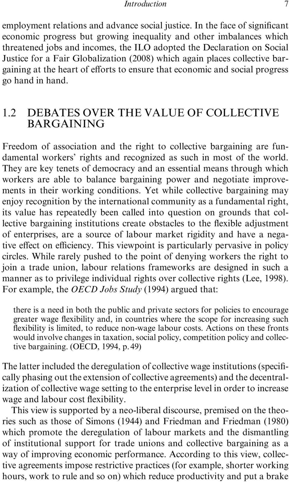 (2008) which again places collective bargaining at the heart of efforts to ensure that economic and social progress go hand in hand. 1.