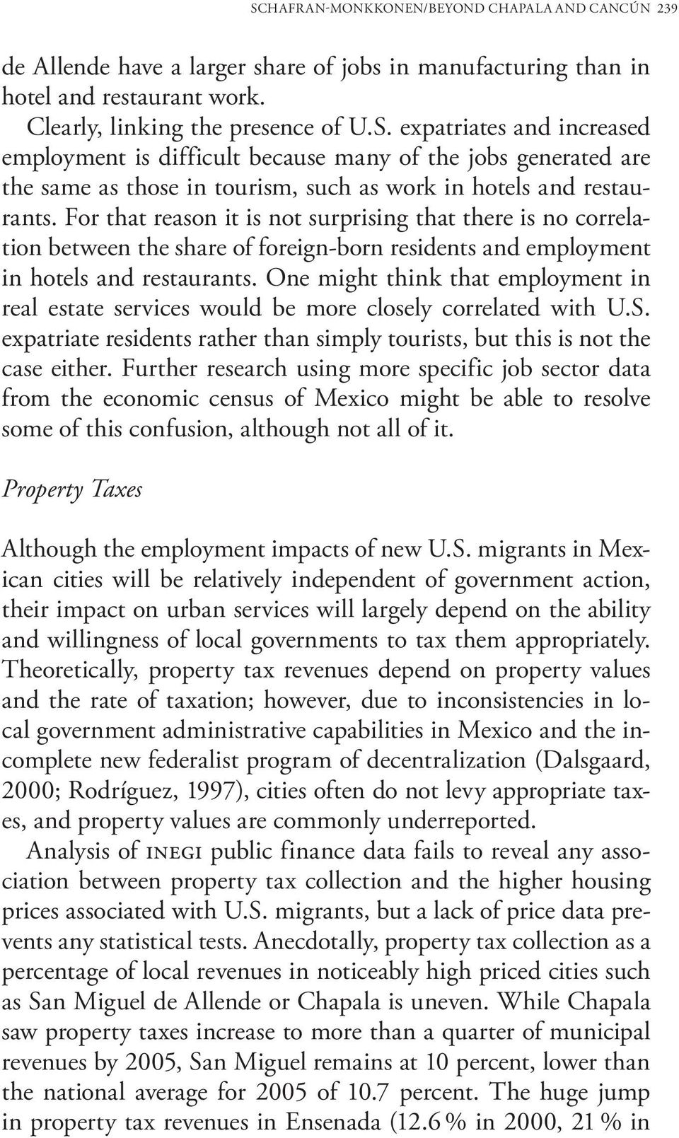 One might think that employment in real estate services would be more closely correlated with U.S. expatriate residents rather than simply tourists, but this is not the case either.