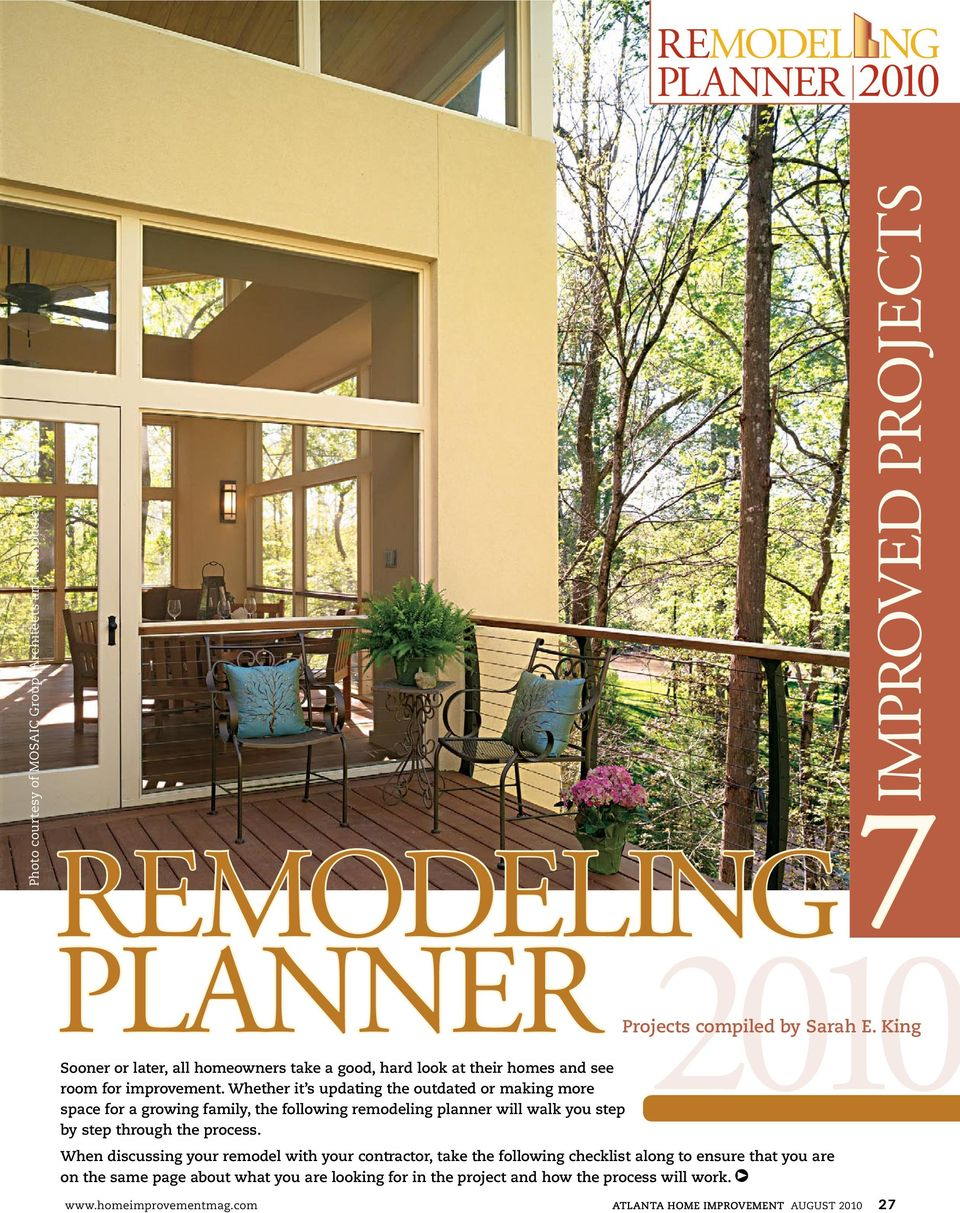 Whether it s updating the outdated or making more space for a growing family, the following remodeling planner will walk you step by step through the process.