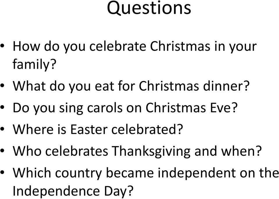 Do you sing carols on Christmas Eve? Where is Easter celebrated?