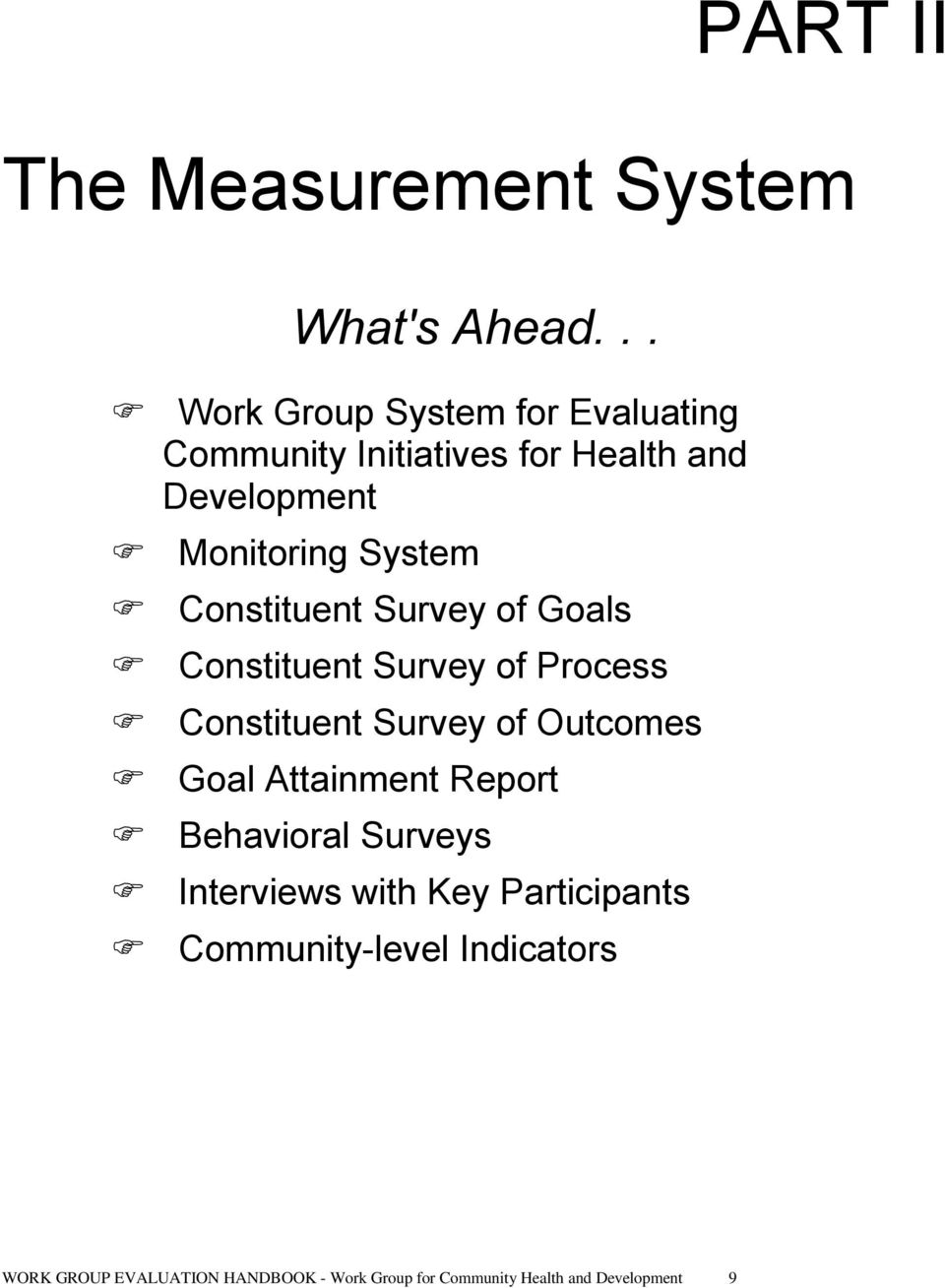 Constituent Survey of Goals Constituent Survey of Process Constituent Survey of Outcomes Goal Attainment