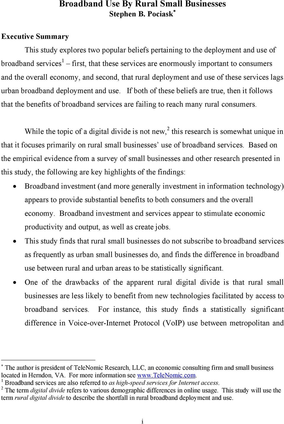 overall economy, and second, that rural deployment and use of these services lags urban broadband deployment and use.