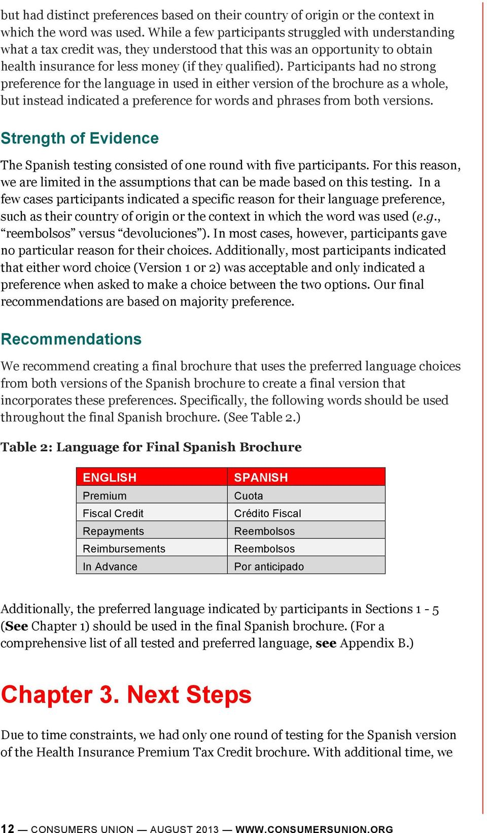 Participants had no strong preference for the language in used in either version of the brochure as a whole, but instead indicated a preference for words and phrases from both versions.