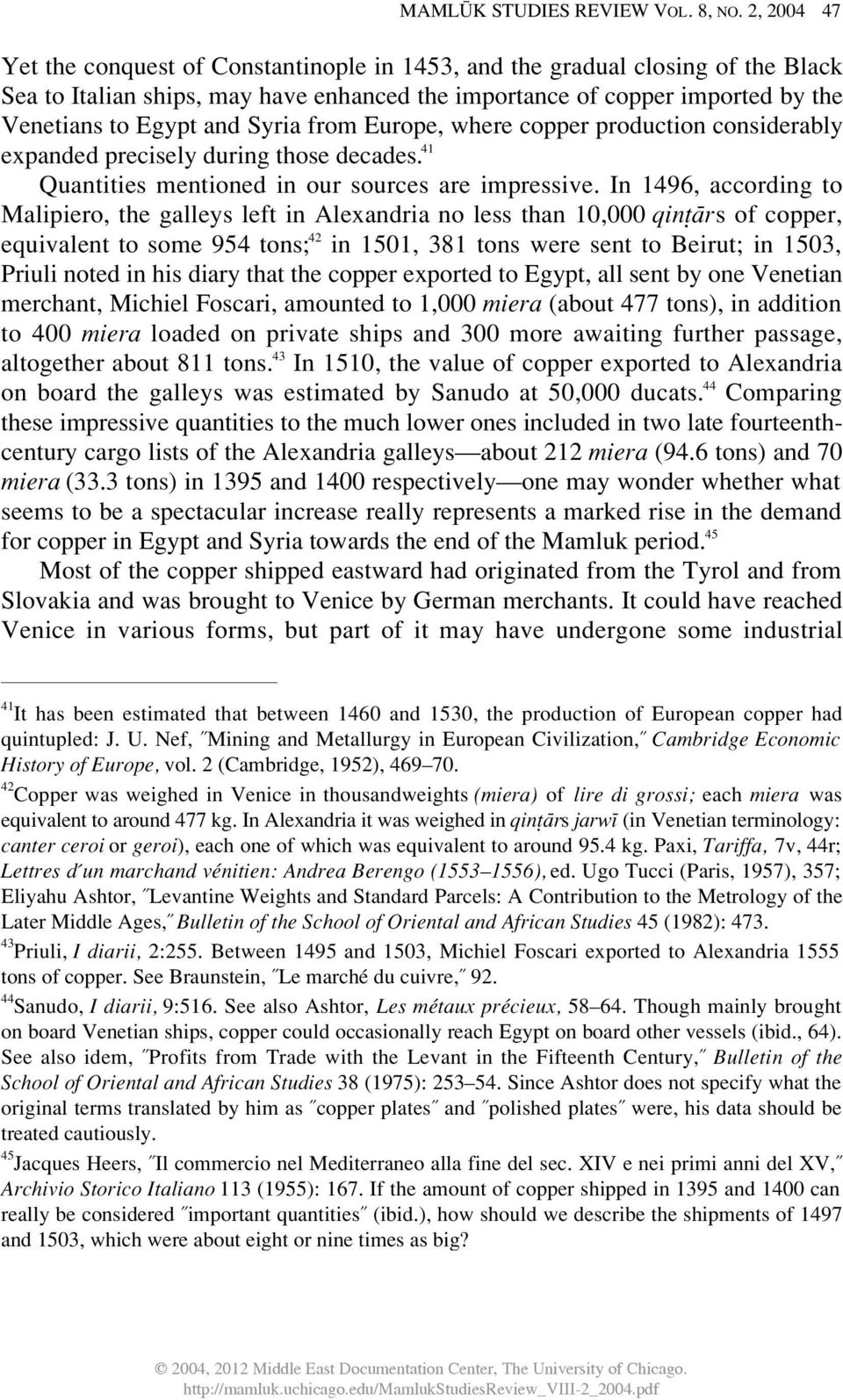 Syria from Europe, where copper production considerably expanded precisely during those decades. 41 Quantities mentioned in our sources are impressive.