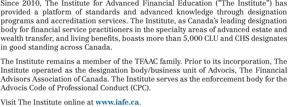 CLU and CHS designates in good standing across Canada. The Institute remains a member of the TFAAC family.