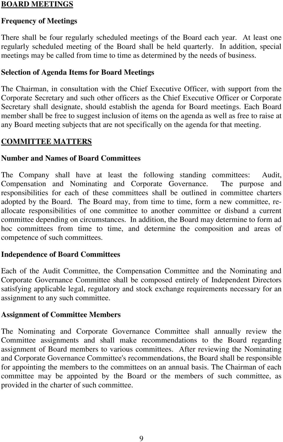 Selection of Agenda Items for Board Meetings The Chairman, in consultation with the Chief Executive Officer, with support from the Corporate Secretary and such other officers as the Chief Executive
