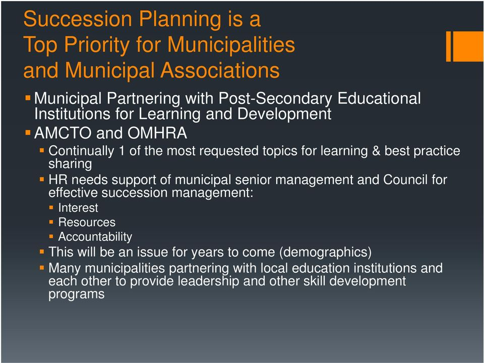 municipal senior management and Council for effective succession management: Interest Resources Accountability This will be an issue for years to