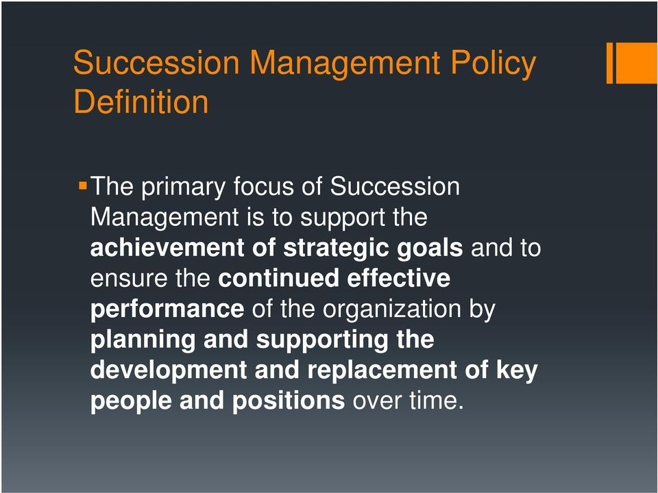 the continued effective performance of the organization by planning and