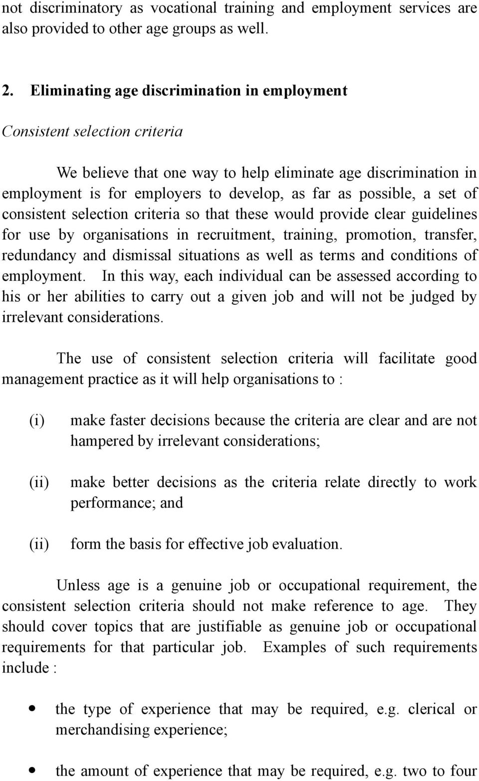 a set of consistent selection criteria so that these would provide clear guidelines for use by organisations in recruitment, training, promotion, transfer, redundancy and dismissal situations as well