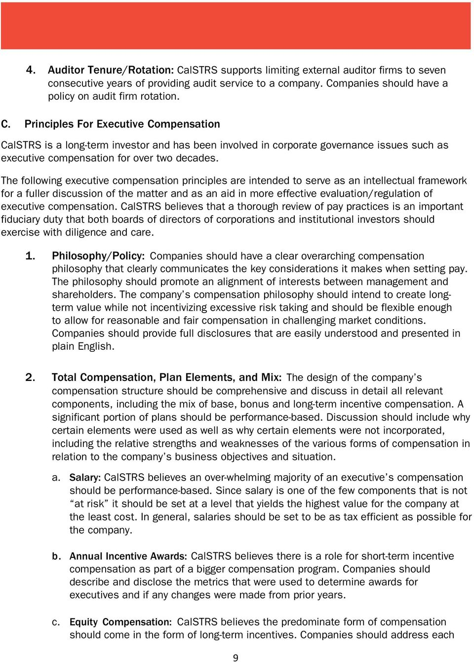The following executive compensation principles are intended to serve as an intellectual framework for a fuller discussion of the matter and as an aid in more effective evaluation/regulation of