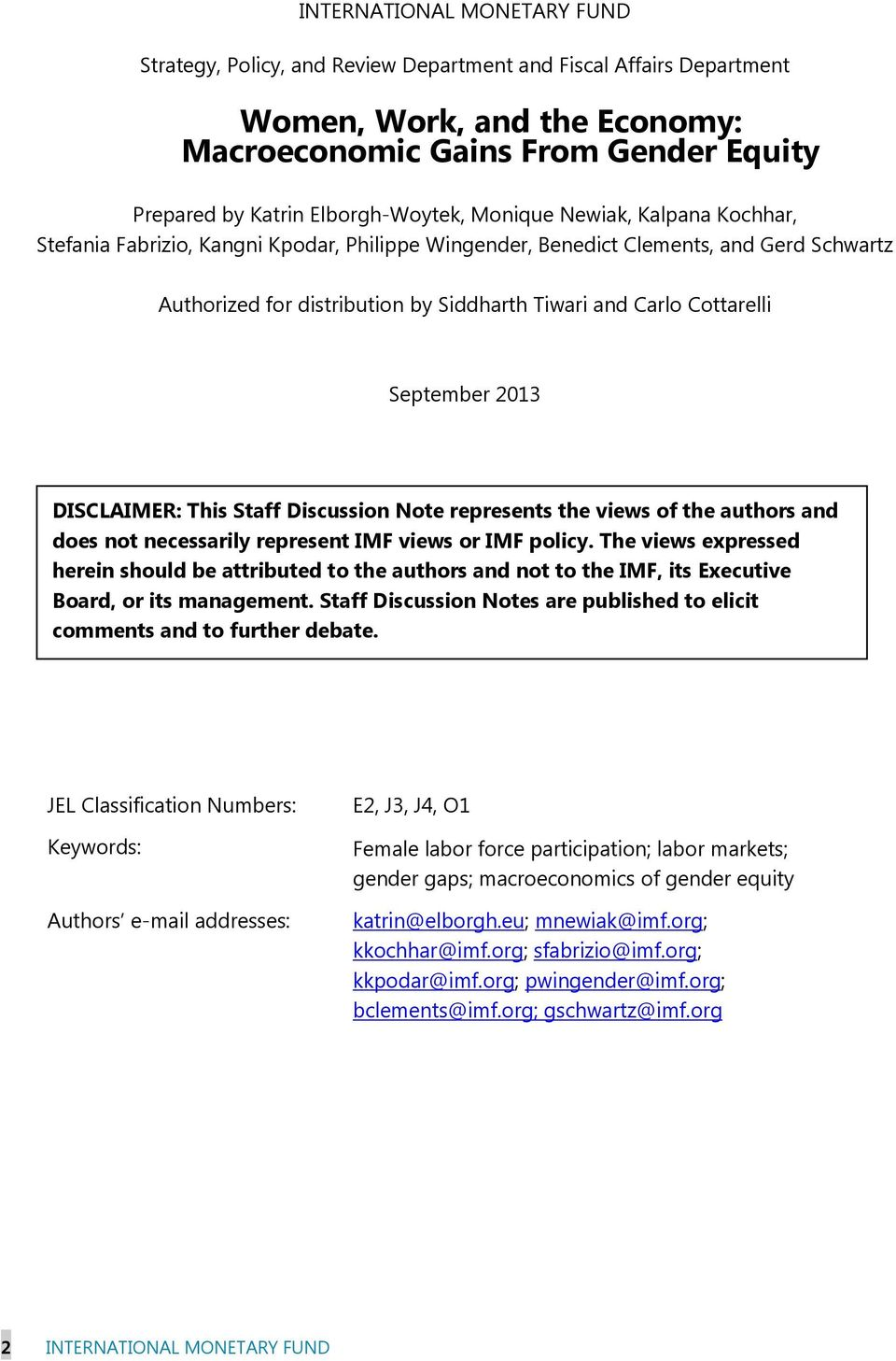 Cottarelli September 2013 DISCLAIMER: This Staff Discussion Note represents the views of the authors and does not necessarily represent IMF views or IMF policy.