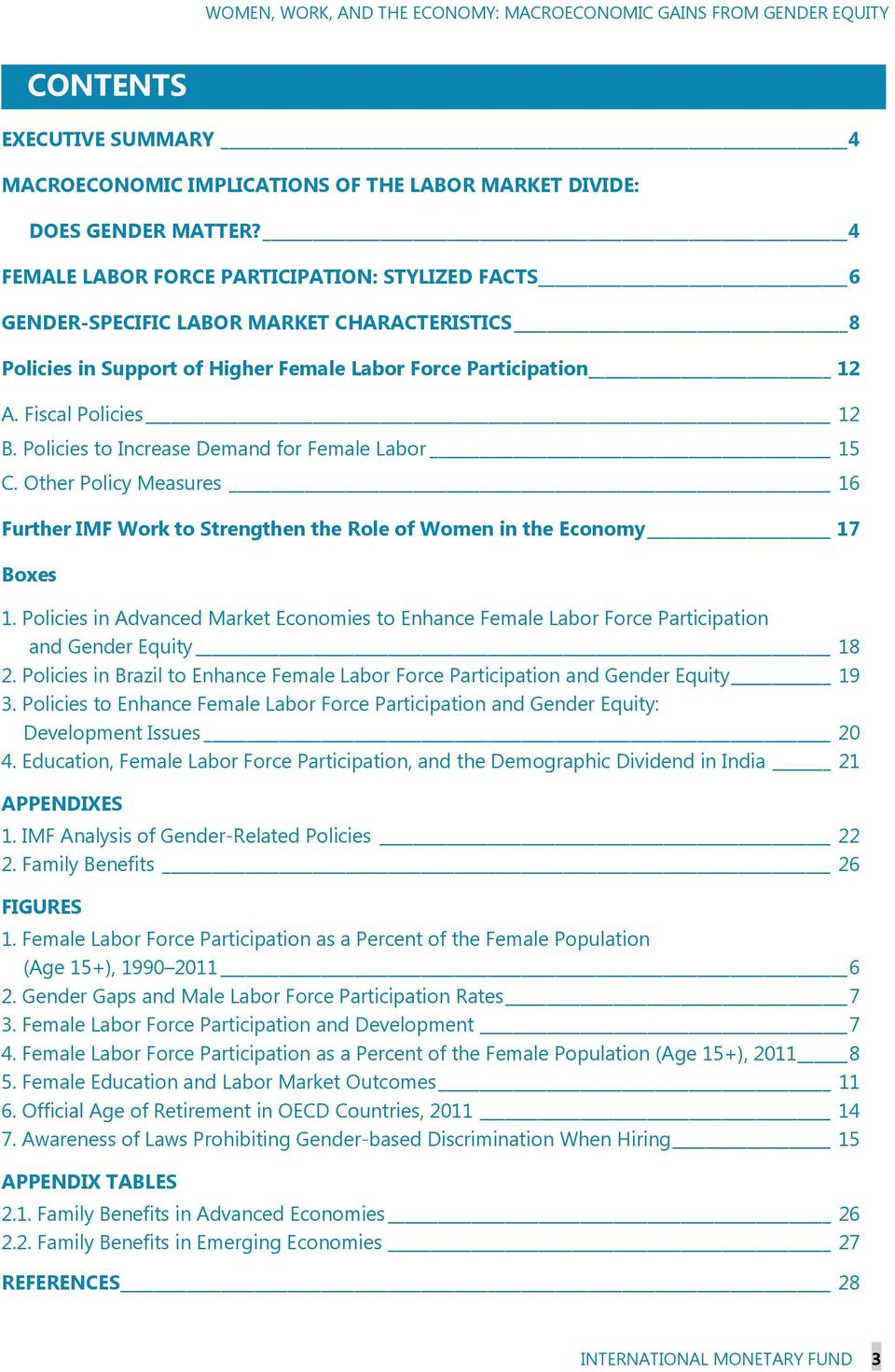 Policies to Increase Demand for Female Labor 15 C. Other Policy Measures 16 Further IMF Work to Strengthen the Role of Women in the Economy 17 Boxes 1.