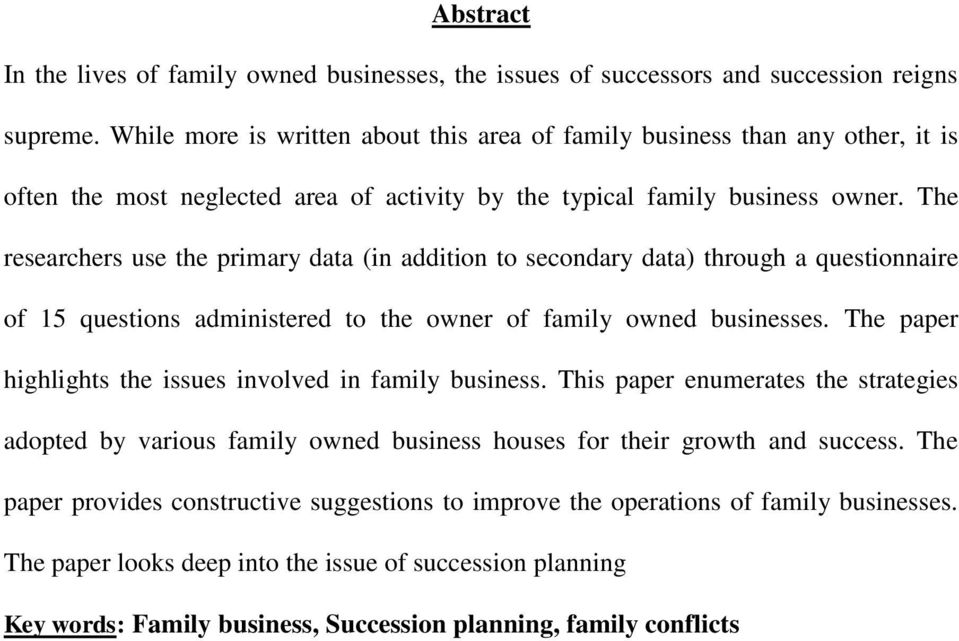The researchers use the primary data (in addition to secondary data) through a questionnaire of 15 questions administered to the owner of family owned businesses.